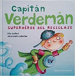 Capitán Verdeman: el super heroe del reciclado: Amazon.es: Bethel-Colombo: Libros