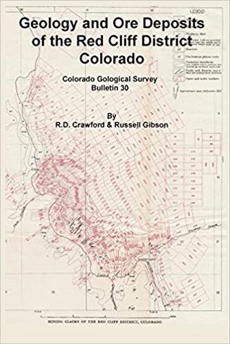 Geology and Ore Deposits of the Red Cliff District, Colorado