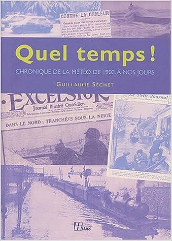 Livres gratuits à télécharger pour Android Chronique des aléas climatiques : La Météo en France de 1900 à nos jours by Guillaume Séchet in French PDF