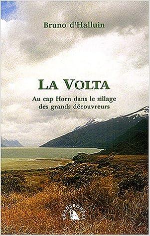 Lire en ligne La Volta. Au cap Horn dans le sillage des grands découvreurs pdf