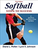 Softball: Steps to Success - 3rd Edition: Steps to Success (Steps to Success Sports Series)