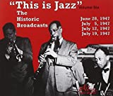 This Is Jazz Volume Six the Historic Broadcasts