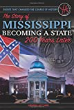 Events that Changed the Course of History: The Story of Mississippi Becoming a State 200 Years Later