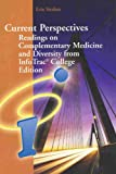 Current Perspectives : Readings on Complementary Medicine and Diversity from InfoTrac College Edition for Brannon, Linda Brannon, Patty Feist, 0495130206
