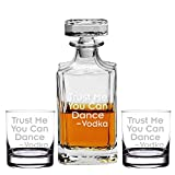 Trust Me You Can Dance Vodka Decanter with Engraved Rocks Glasses, Set of 3