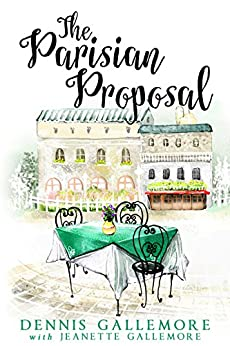 The Parisian Proposal by [Gallemore, Dennis, Gallemore, Jeanette]