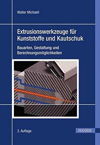 extrusionswerkzeuge-fr-kunststoffe-und-kautschuk-bauarten-gestaltung-und-berechnungsmglichkeiten