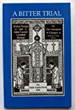 img - for A Bitter Trial: Evelyn Waugh and John Carmel Cardinal Heenan on Liturgical Changes book / textbook / text book