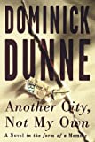 Another City, Not My Own, Dominick Dunne, 0609601008