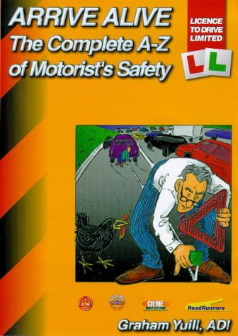 Arrive Alive: Complete A-Z of Motorist's Safety