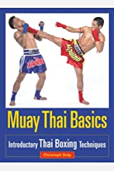 Muay Thai Basics: Introductory Thai Boxing Techniques Kindle Edition