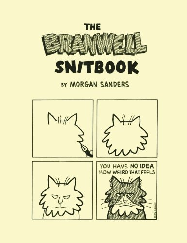 The Branwell Snitbook: The Complete Branwell Snit Cat - Cover Hottle