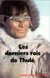 Les derniers rois de Thulé par Malaurie
