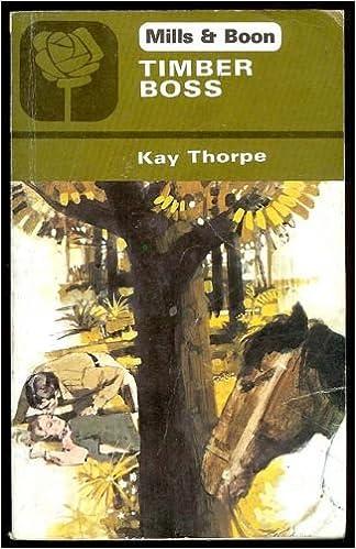Timber Boss (Harlequin Romance, 2151): Kay Thorpe