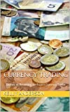 Currency Trading: Secrets to Becoming An Expert Currency Trader