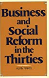 Business and Social Reform in the Thirties, Finkel, Alvin, 088862235X