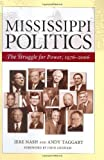 Mississippi Politics: The Struggle for Power, 1976-2006