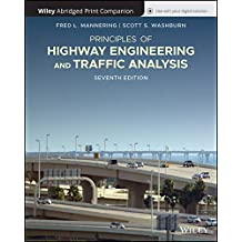 Principles of Highway Engineering and Traffic, 7e Abridged Bound Print Companion with Wiley E-Text Reg Card Set