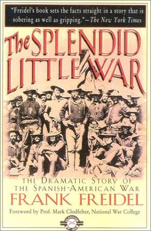 The Splendid Little War (Classics of War)