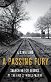 img - for A Passing Fury : Searching for Justice at the War's End(Hardback) - 2016 Edition book / textbook / text book