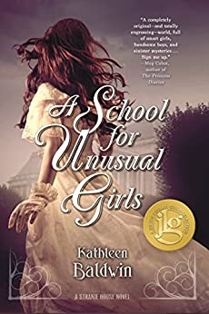 A School for Unusual Girls: A Stranje House Novel by [Baldwin, Kathleen]