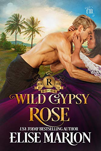 Wild Gypsy Rose (Royals of Cardenas Book 4) by [Marion, Elise]