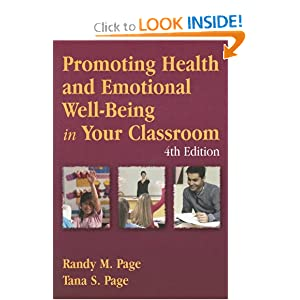 Promoting Health and Emotional Well-Being in Your Classroom, Fifth Edition Randy M. Page and Tana S. Page