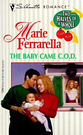 Download The Baby Came C.O.D. (Two Halves Of A Whole) (Silhouette Romance, No 1264) pdf epub
