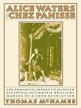 Alice Waters and Chez Panisse by [McNamee, Thomas]