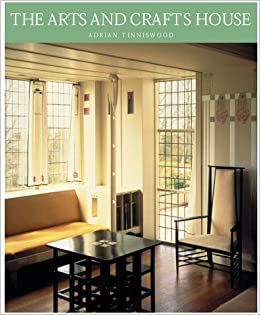 Arts And Crafts House Adrian Tinniswood 9780823003648 Amazon Com