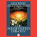 The Sunspacers Trilogy | George Zebrowski