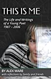 This Is Me: The Life and Writings of a Young Poet