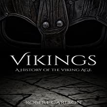 Vikings: A Concise History of the Vikings Audiobook by Robert Carlson Narrated by Teague Dean