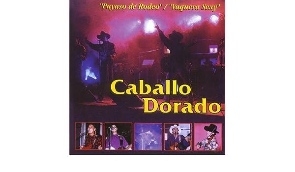 Payaso De Rodeo By Caballo Dorado On Amazon Music Amazon Com