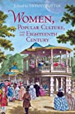 Women of Fashion : Popular Culture in the 18th Century and 18th Century, , 1442641819