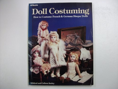 Doll Costuming: How to Costume French & German Bisque Dolls Antique German Bisque