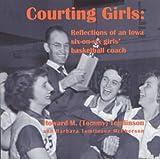 Courting Girls, Howard M. Tomlinson, Barbara Tomlinson McPherson, 0972948406