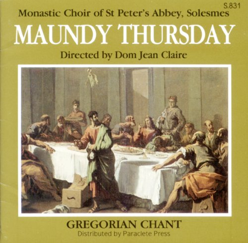 Maundy Thursday: Chants and Prayers from the Eve of Jesus' Passion (Latin Edition)