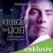 Ungezähmte Leidenschaft (Krieger des Lichts 3) | Pamela Palmer