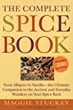 The Complete Spice Book: From Allspice to Vanilla--the Ultimate Companion to the Ancient and Everyday Wonders on Your Spice Rack