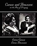 Caruso and Tetrazzini on the Art of Singing, Enrico Caruso and Luisa Tetrazzini, 1604243155