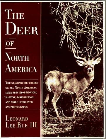 Deer of North America: The Standard Reference on All North American Deer Species