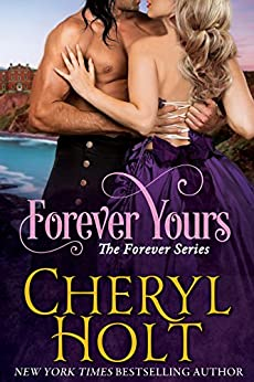 Forever Yours (The Forever Series Book 1) by [Holt, Cheryl]