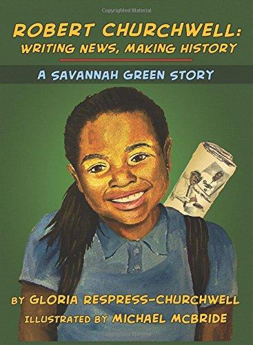 Download Robert Churchwell: Writing News, Making History: A Savannah Green Story PDF