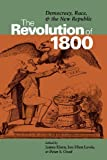 img - for The Revolution of 1800: Democracy, Race, and the New Republic (Jeffersonian America) book / textbook / text book