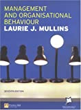 Management and Organisational Behaviour, Mullins, Laurie J., 0273688766