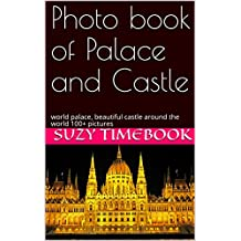 Photo book of Palace and Castle: world palace, beautiful castle around the world . travel around the world 100+ pictures