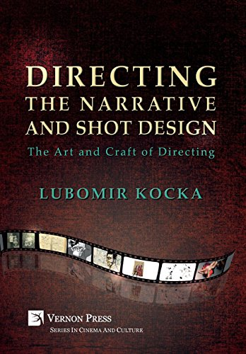 - Directing the Narrative and Shot Design: The Art and Craft of Directing (Hardback, B&W) (Series in Cinema and Culture)