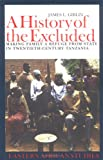 A History of the Excluded : Making Family a Refuge from State in Twentieth-Century Tanzania, Giblin, James L., 0821416685