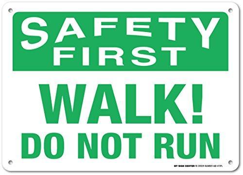 Safety First Walk Do Not Run Sign - 14